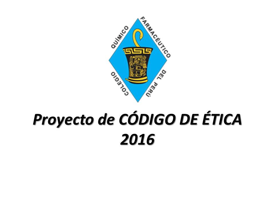 Proyecto de CÓDIGO DE ÉTICA 2016