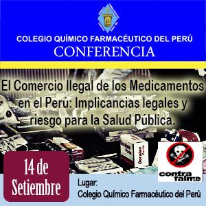CONFERENCIA: El Comercio Ilegal de los Medicamentos en el Perú: Implicancias legales y riesgo para la Salud Pública.